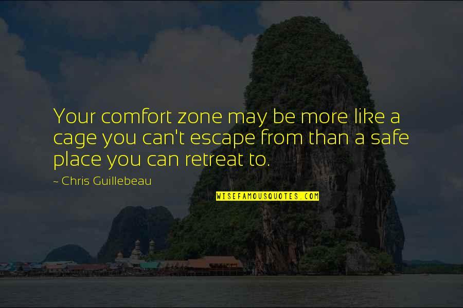 Comfort Zone Quotes By Chris Guillebeau: Your comfort zone may be more like a