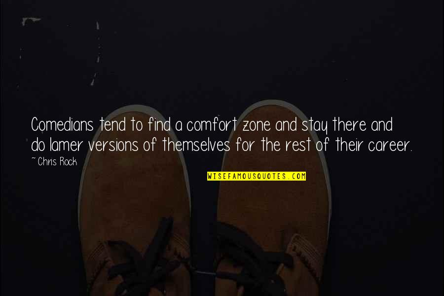 Comfort Zone Quotes By Chris Rock: Comedians tend to find a comfort zone and