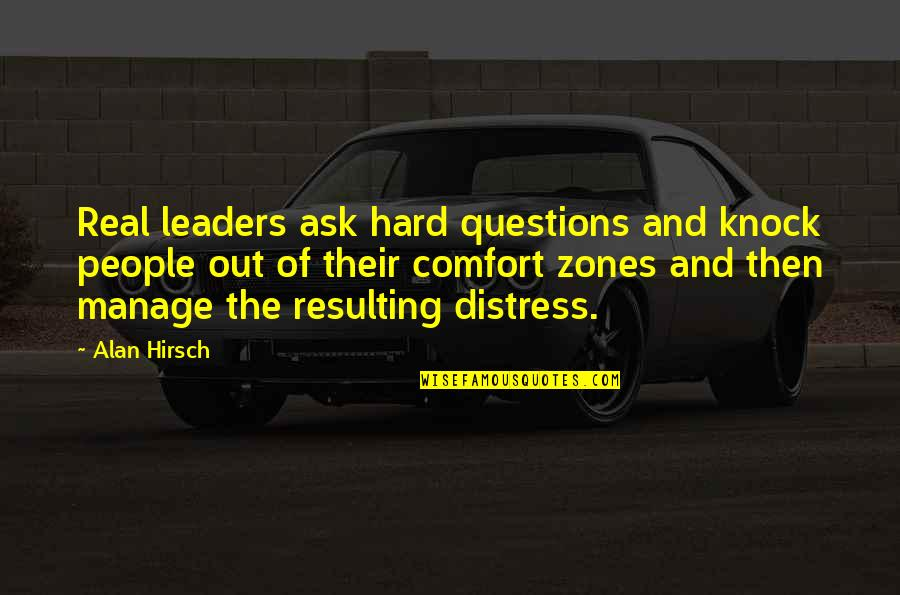 Comfort Zones Quotes By Alan Hirsch: Real leaders ask hard questions and knock people