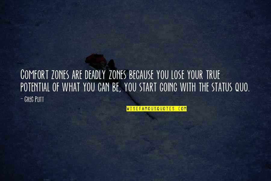 Comfort Zones Quotes By Greg Plitt: Comfort zones are deadly zones because you lose