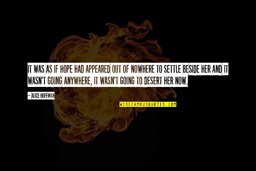Comforting Quotes By Alice Hoffman: It was as if hope had appeared out