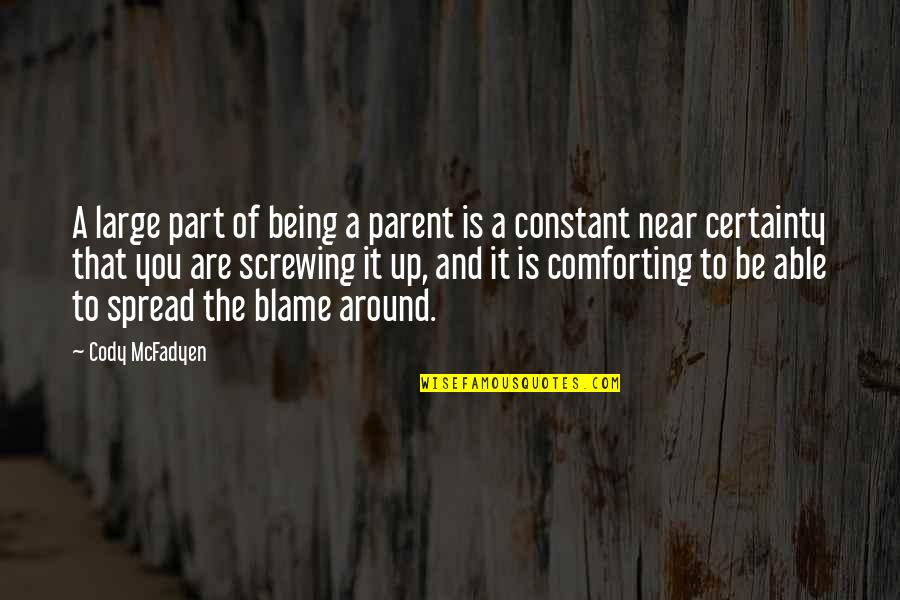 Comforting Quotes By Cody McFadyen: A large part of being a parent is