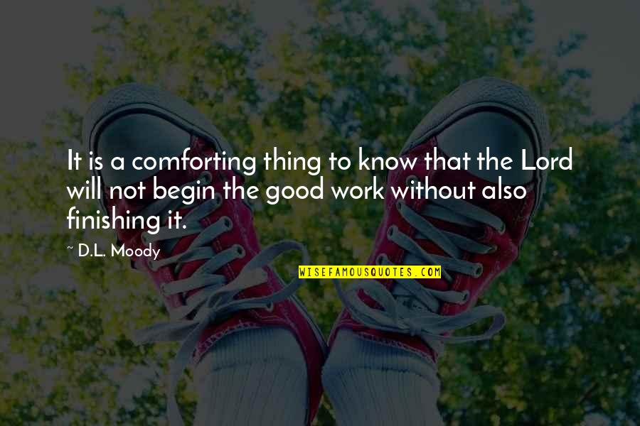 Comforting Quotes By D.L. Moody: It is a comforting thing to know that