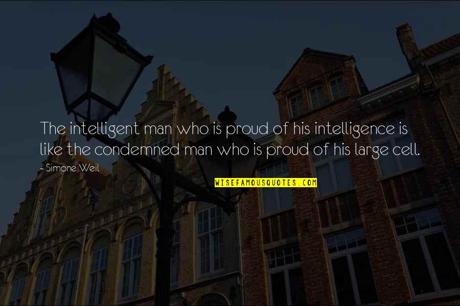 Comforting Quotes By Simone Weil: The intelligent man who is proud of his