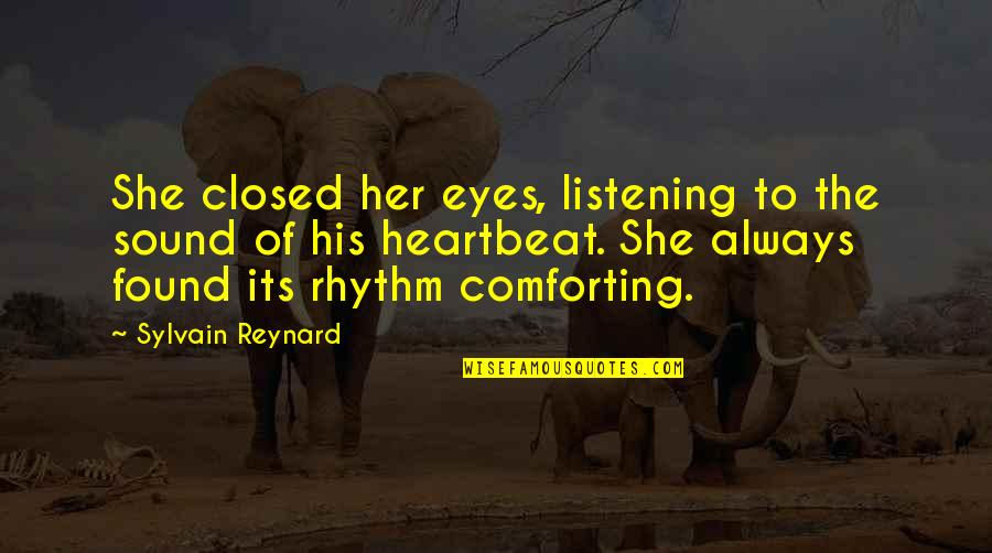Comforting Quotes By Sylvain Reynard: She closed her eyes, listening to the sound