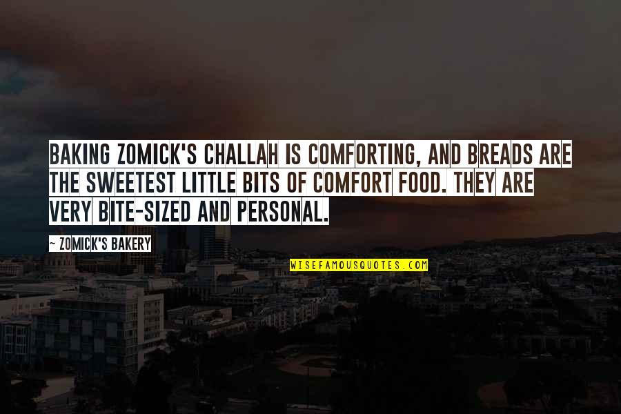 Comforting Quotes By Zomick's Bakery: Baking Zomick's challah is comforting, and breads are
