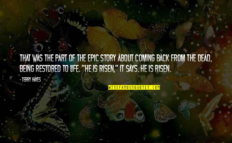 Coming Back Into My Life Quotes By Terry Hayes: That was the part of the epic story
