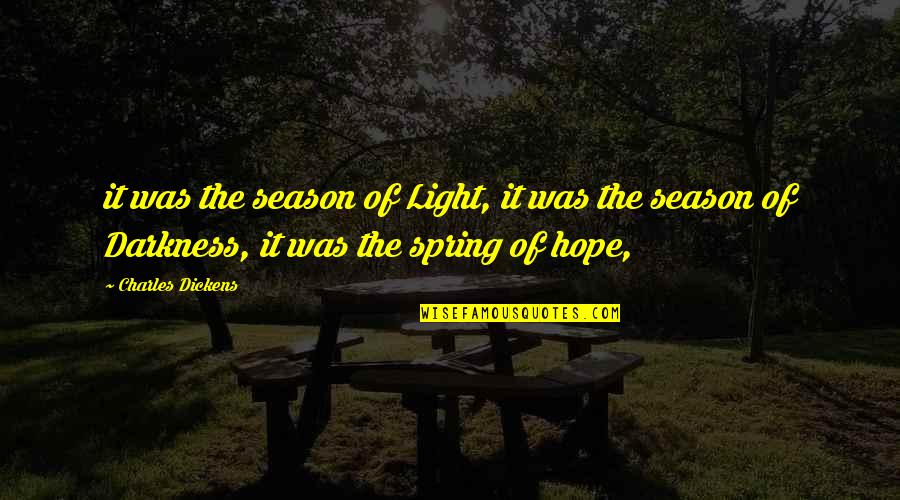 Coming To Terms With Grief Quotes By Charles Dickens: it was the season of Light, it was
