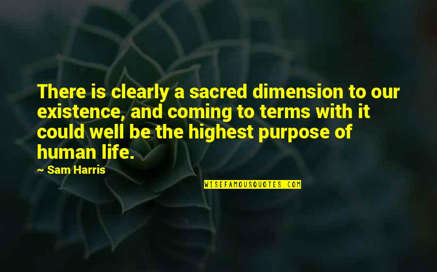 Coming To Terms With Life Quotes By Sam Harris: There is clearly a sacred dimension to our