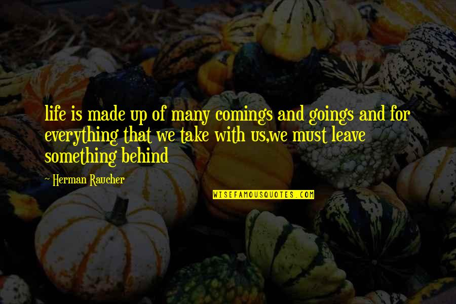 Comings And Goings Quotes By Herman Raucher: life is made up of many comings and