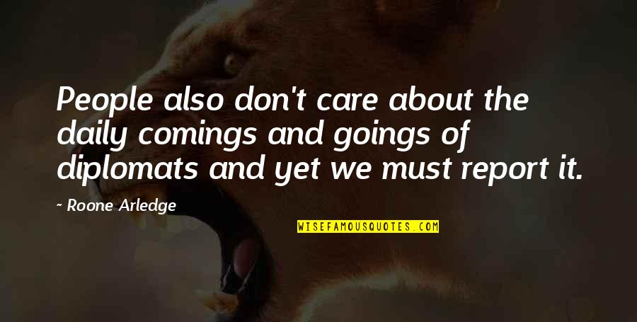 Comings And Goings Quotes By Roone Arledge: People also don't care about the daily comings