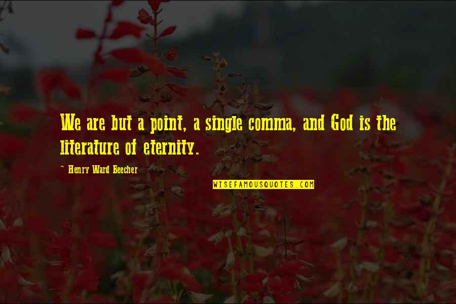 Comma Within Single Quotes By Henry Ward Beecher: We are but a point, a single comma,