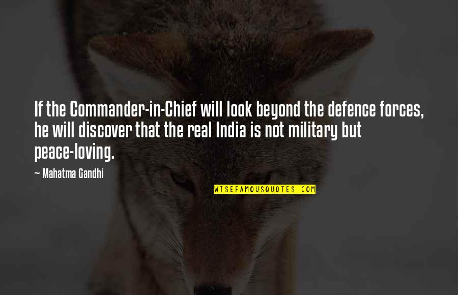 Commander In Chief Quotes By Mahatma Gandhi: If the Commander-in-Chief will look beyond the defence