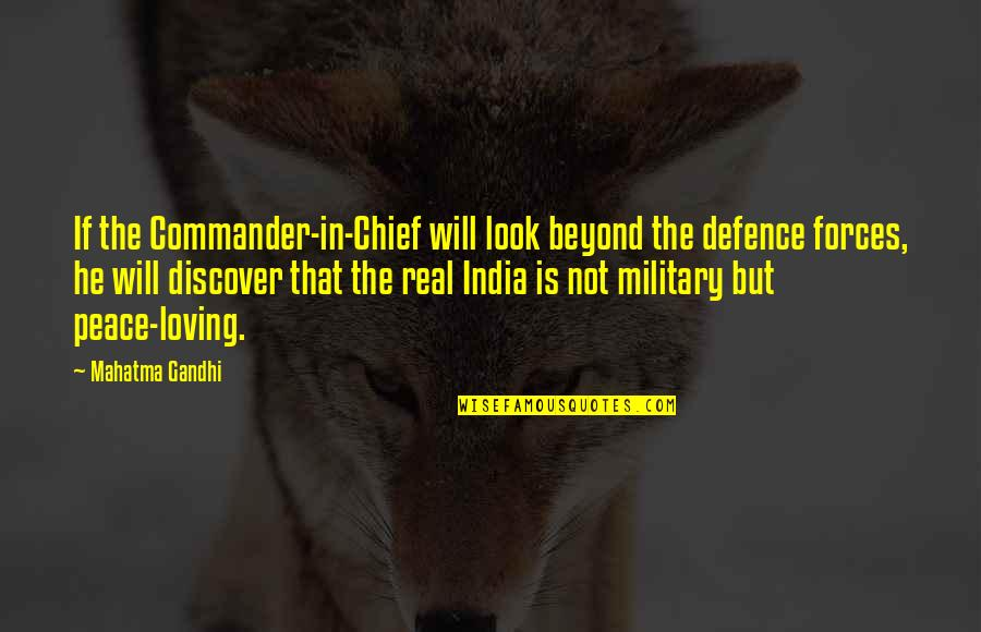 Commander Quotes By Mahatma Gandhi: If the Commander-in-Chief will look beyond the defence