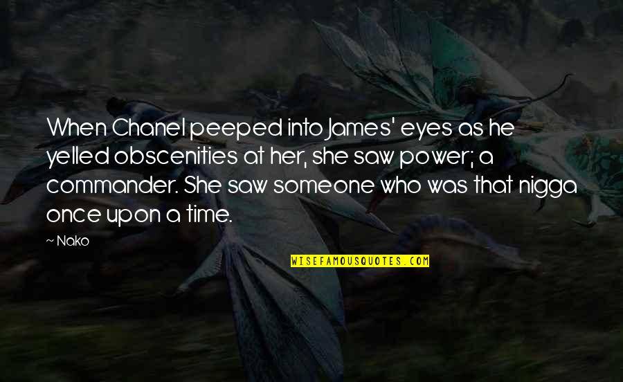 Commander Quotes By Nako: When Chanel peeped into James' eyes as he