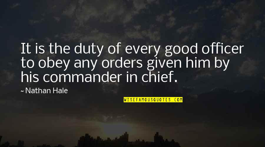 Commander Quotes By Nathan Hale: It is the duty of every good officer