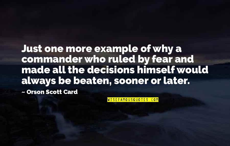 Commander Quotes By Orson Scott Card: Just one more example of why a commander