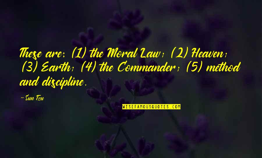 Commander Quotes By Sun Tzu: These are: (1) the Moral Law; (2) Heaven;