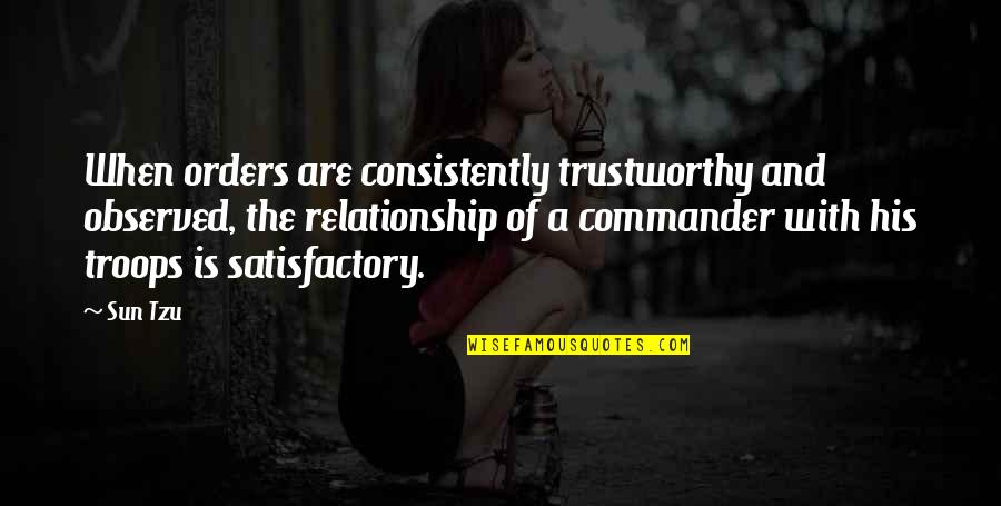 Commander Quotes By Sun Tzu: When orders are consistently trustworthy and observed, the