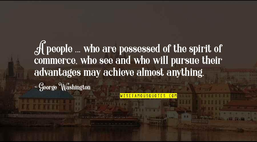 Commerce Quotes By George Washington: A people ... who are possessed of the