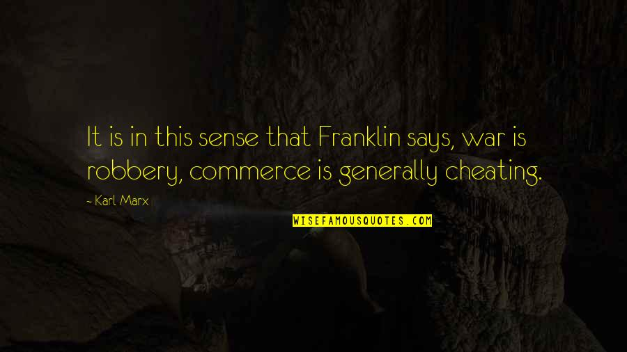 Commerce Quotes By Karl Marx: It is in this sense that Franklin says,