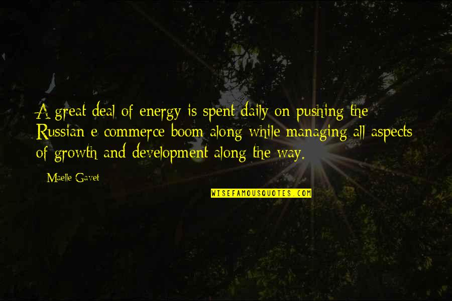 Commerce Quotes By Maelle Gavet: A great deal of energy is spent daily
