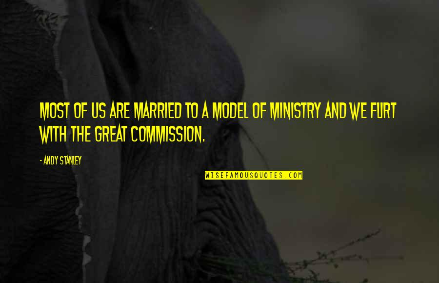 Commission Quotes By Andy Stanley: Most of us are married to a model