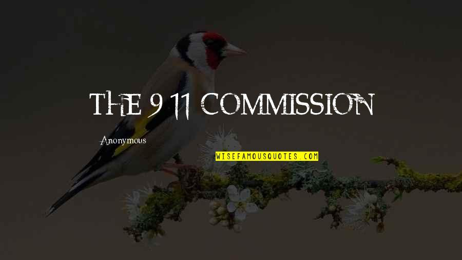 Commission Quotes By Anonymous: THE 9/11 COMMISSION
