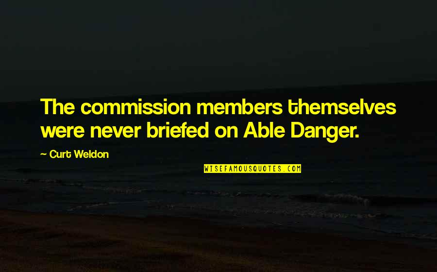 Commission Quotes By Curt Weldon: The commission members themselves were never briefed on
