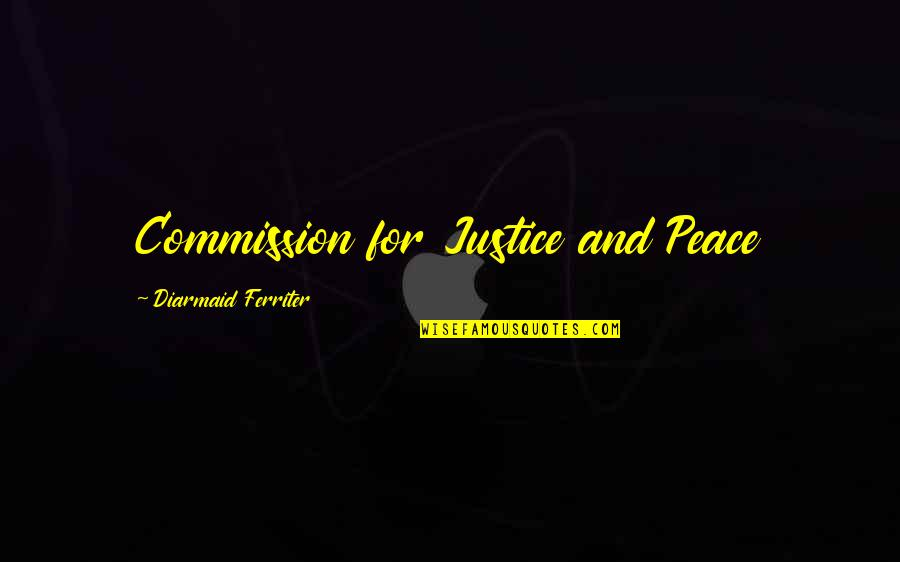 Commission Quotes By Diarmaid Ferriter: Commission for Justice and Peace