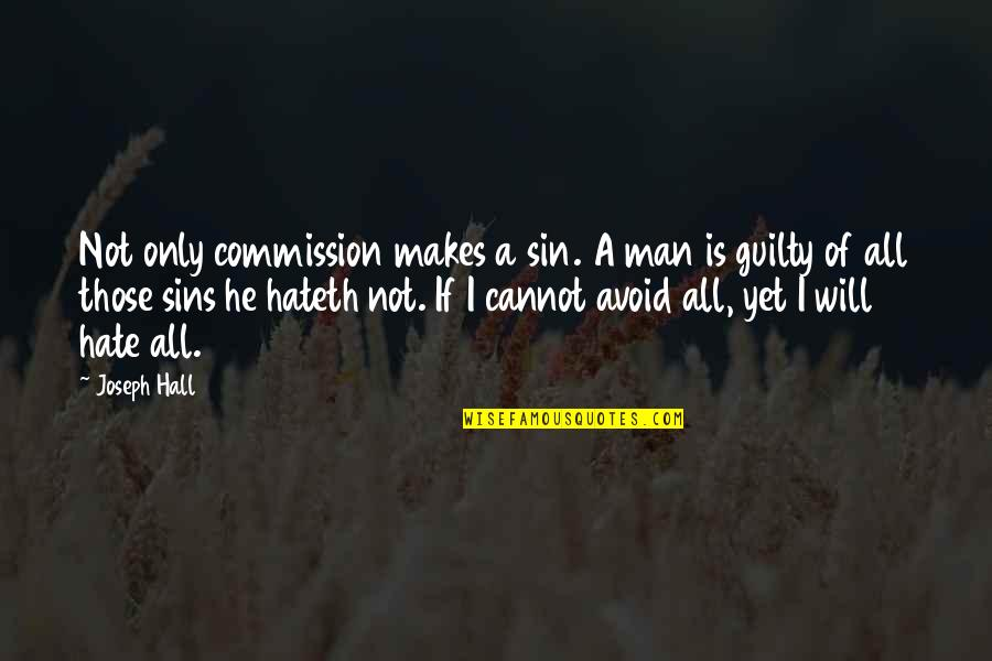 Commission Quotes By Joseph Hall: Not only commission makes a sin. A man