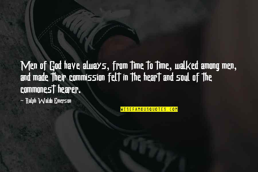 Commission Quotes By Ralph Waldo Emerson: Men of God have always, from time to