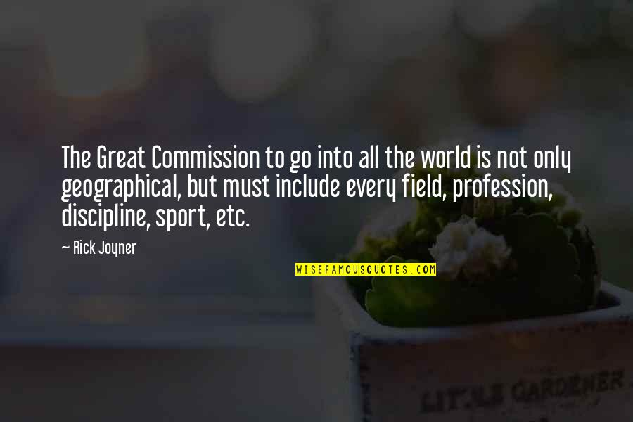 Commission Quotes By Rick Joyner: The Great Commission to go into all the