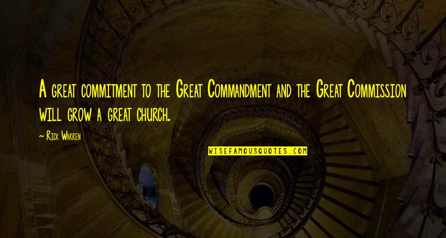 Commission Quotes By Rick Warren: A great commitment to the Great Commandment and