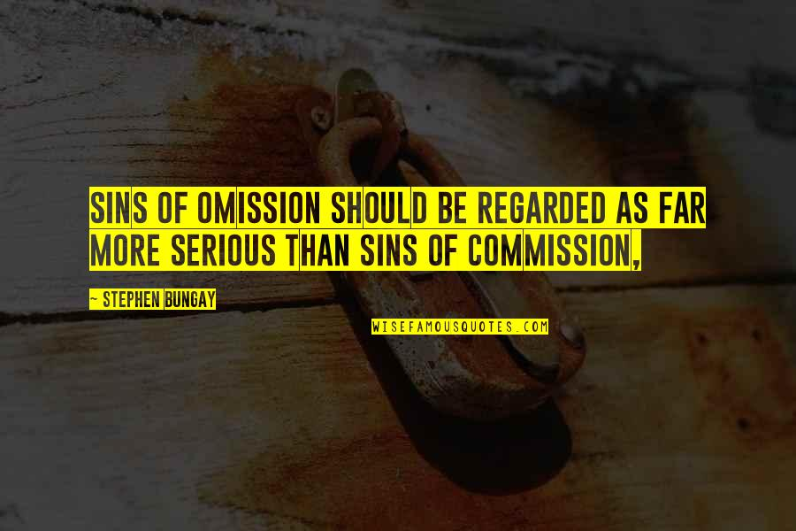 Commission Quotes By Stephen Bungay: Sins of omission should be regarded as far