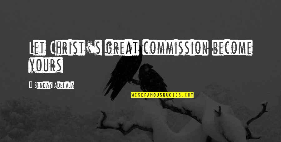 Commission Quotes By Sunday Adelaja: Let Christ's great commission become yours