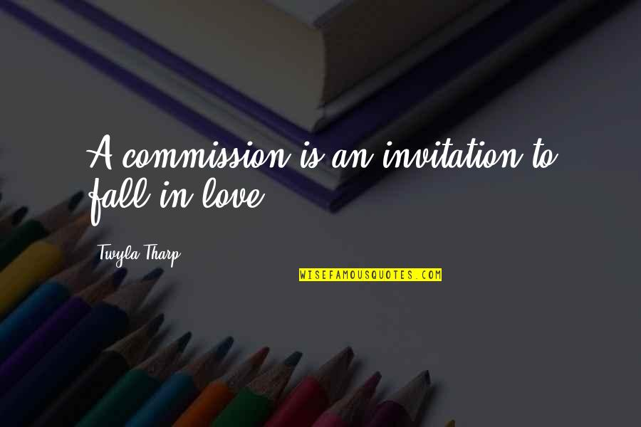 Commission Quotes By Twyla Tharp: A commission is an invitation to fall in