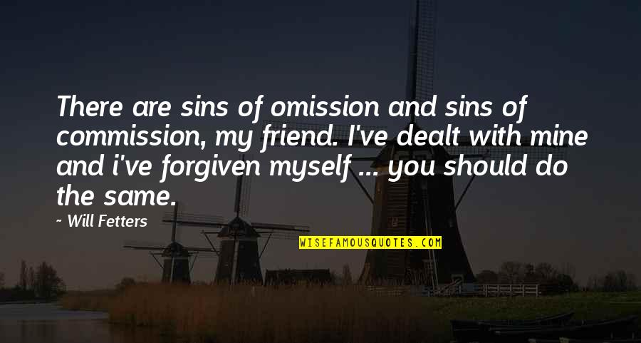 Commission Quotes By Will Fetters: There are sins of omission and sins of