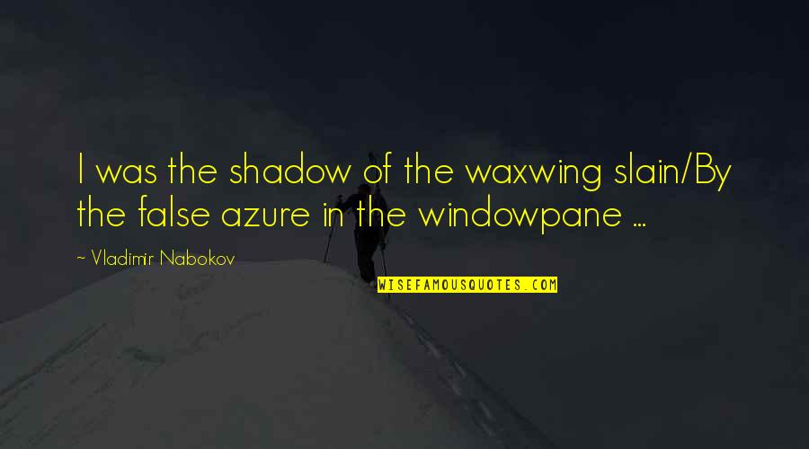 Common Lisp Print String Without Quotes By Vladimir Nabokov: I was the shadow of the waxwing slain/By