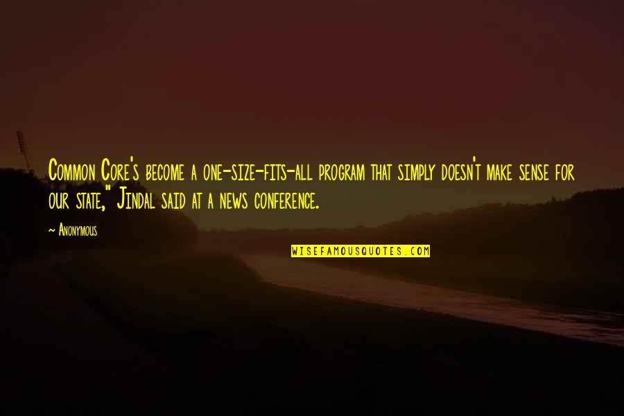 Common Sense Quotes By Anonymous: Common Core's become a one-size-fits-all program that simply