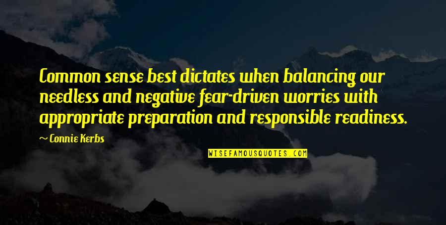 Common Sense Quotes By Connie Kerbs: Common sense best dictates when balancing our needless
