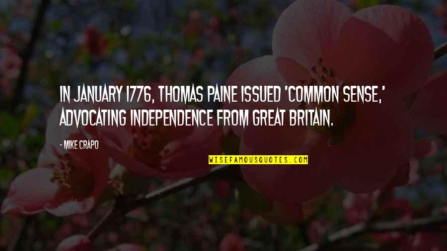 Common Sense Quotes By Mike Crapo: In January 1776, Thomas Paine issued 'Common Sense,'