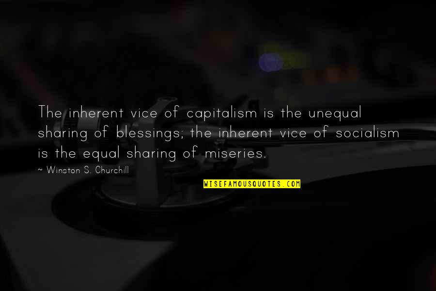 Common Sense Quotes By Winston S. Churchill: The inherent vice of capitalism is the unequal