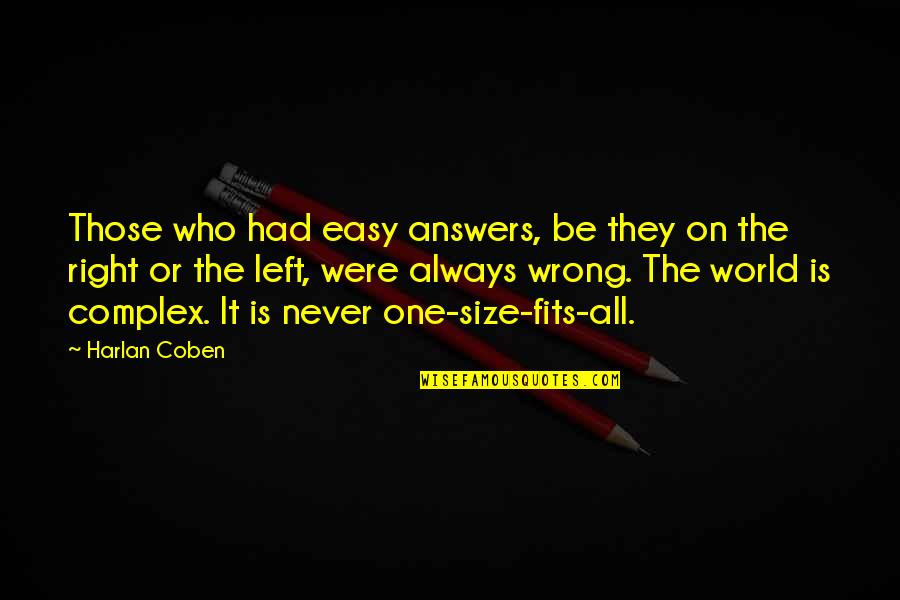 Common Senses Quotes By Harlan Coben: Those who had easy answers, be they on