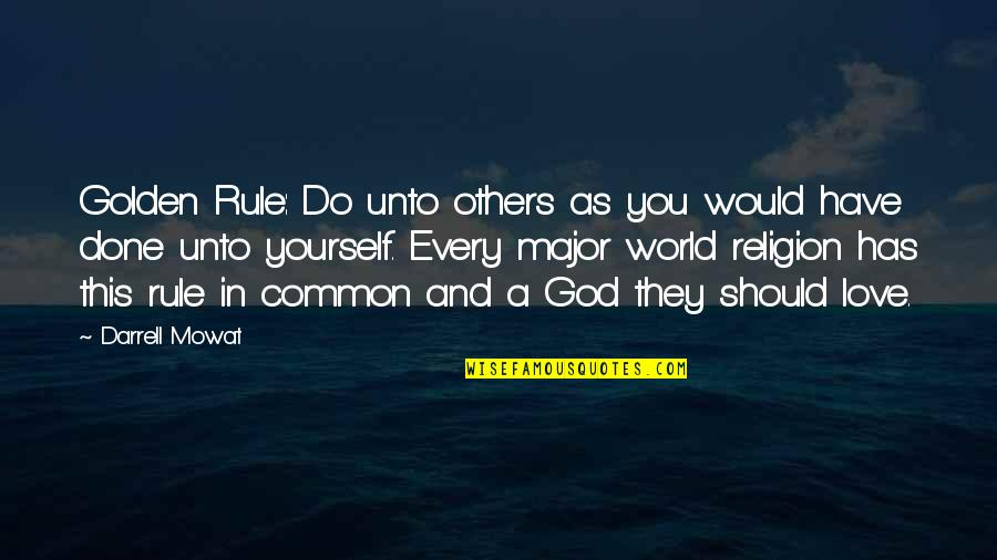 Commonality Quotes By Darrell Mowat: Golden Rule: Do unto others as you would