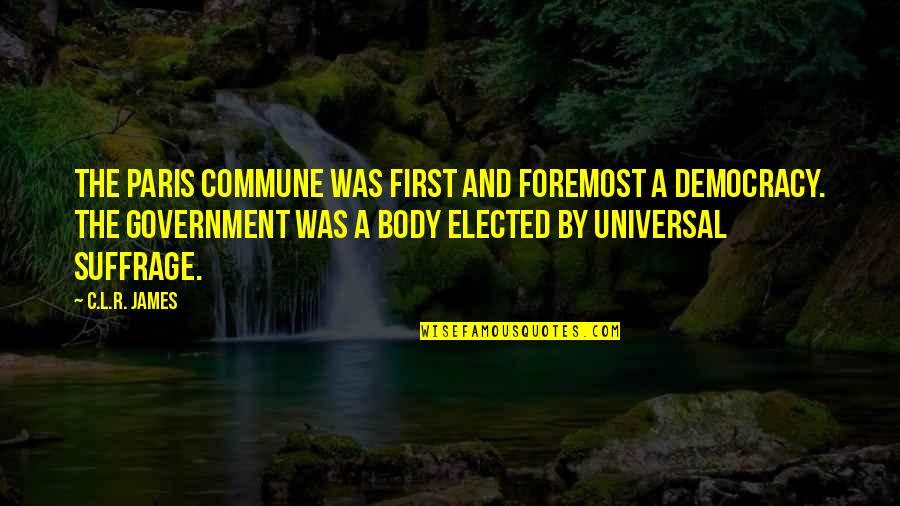 Commune Quotes By C.L.R. James: The Paris Commune was first and foremost a