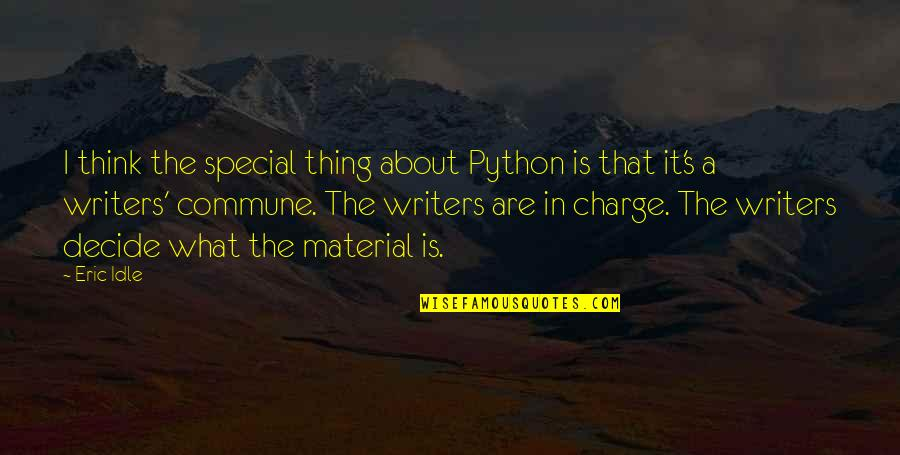 Commune Quotes By Eric Idle: I think the special thing about Python is