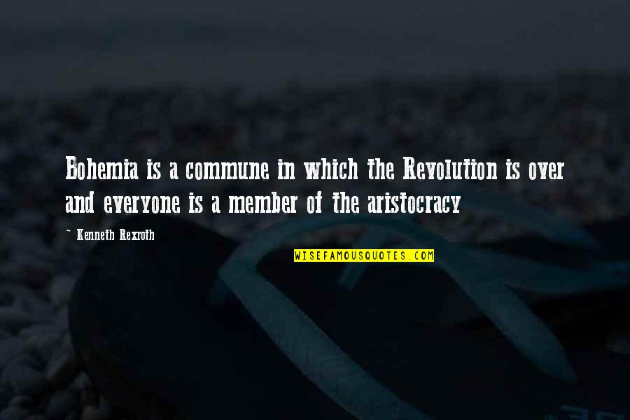 Commune Quotes By Kenneth Rexroth: Bohemia is a commune in which the Revolution