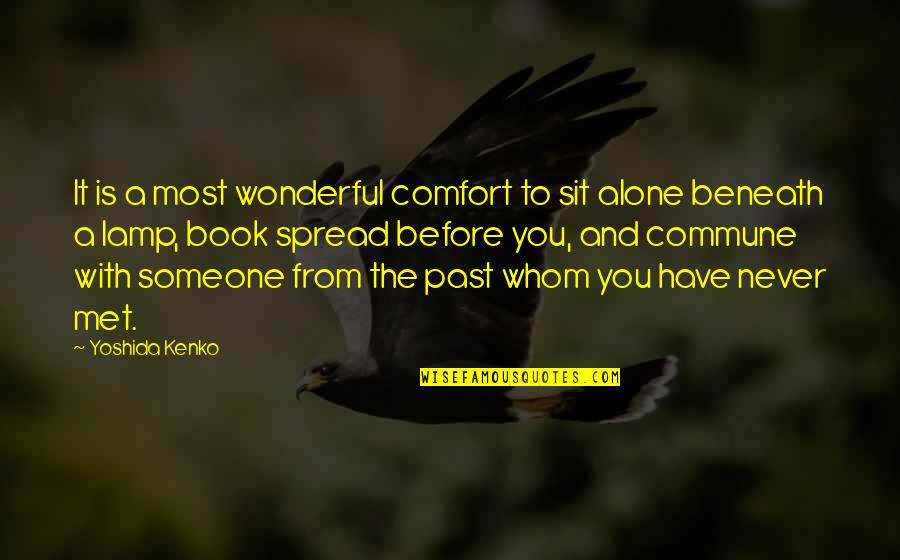 Commune Quotes By Yoshida Kenko: It is a most wonderful comfort to sit