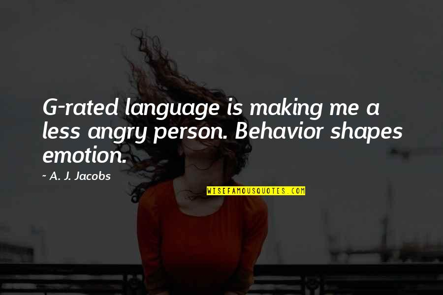 Communication And Language Quotes By A. J. Jacobs: G-rated language is making me a less angry